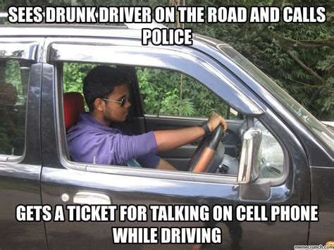 Drink Driving Meme - sees drunk driver on the road and calls police