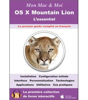 Resume Mac Os X Mountain by Os X Mountain L Essentiel Broch 233 Collectif