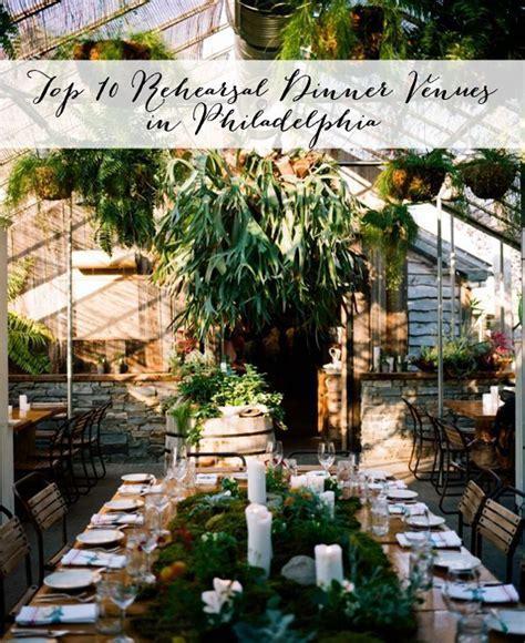Top Ten Rehearsal Dinner Venues in Philadelphia