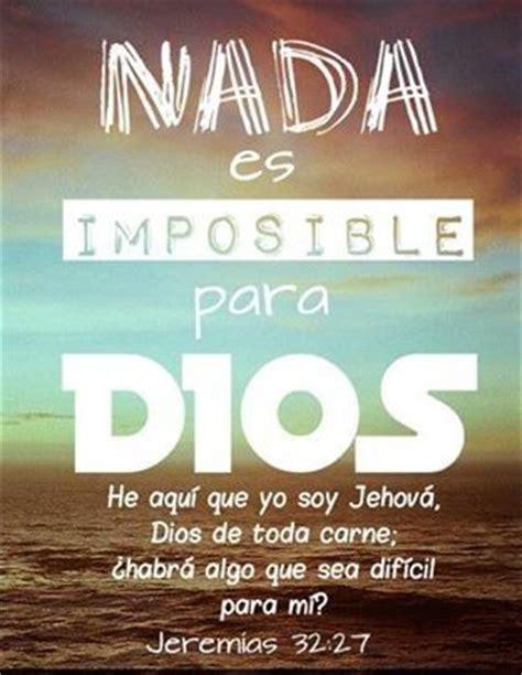 dios o nada nada es imposible para dios quot dios quot i am the lord and chang e 3