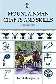 mountainman crafts skills a fully illustrated guide to wilderness living and survival mountainman crafts skills a fully illustrated guide to