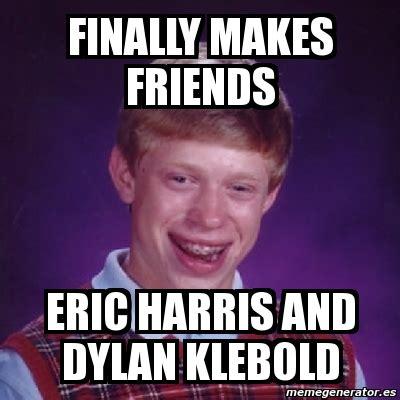 Eric Meme - eric harris and dylan klebold