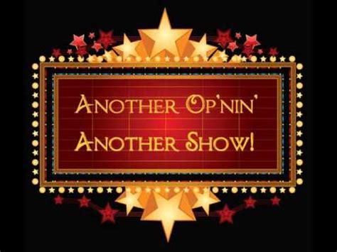 another opening another show another opening another show