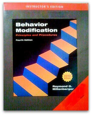 Behavior Modification By Miltenberger 6th Edition by Behavior Modification Principles And Procedures Fourth