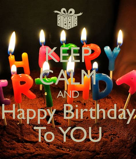 Happy Birthdays To You by Keep Calm And Happy Birthday To You Poster Beta Keep