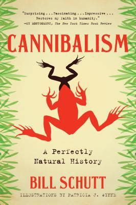 cannibalism a perfectly history books cannibalism a perfectly history by bill schutt