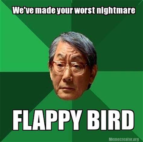 Worst Memes - meme creator we ve made your worst nightmare flappy bird