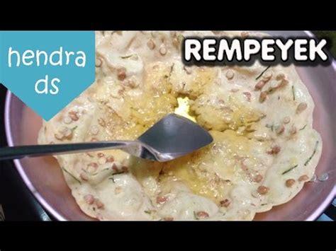 youtube membuat rempeyek resep dan cara membuat rempeyek kacang renyah youtube