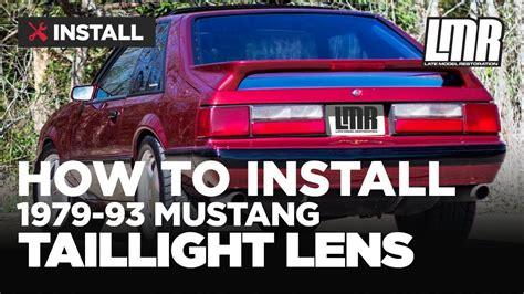 fox body mustang tail lights fox body mustang tail light lens install 5 0resto 79 93