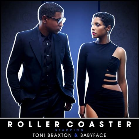 Babyfaces Playlist In Stores Today And Tv Appearances This Week by New Toni Braxton Babyface Roller Coaster