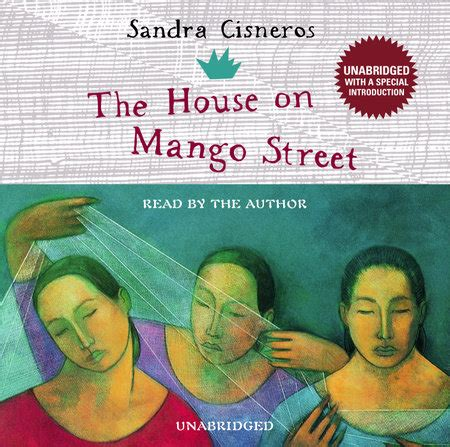 the house on mango the house on mango street by sandra cisneros penguinrandomhouse com