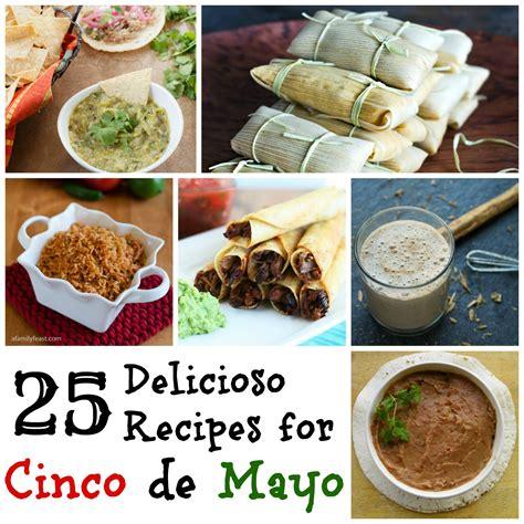 Recipes For A Cinco De Mayo by 25 Delicioso Recipes For Cinco De Mayo