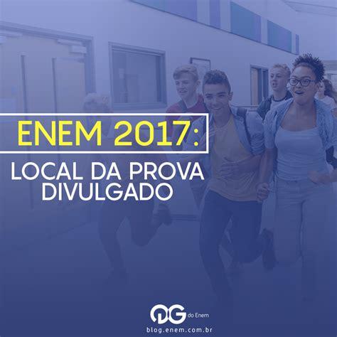 local de prova pmce local da prova pmce 2016 enem 2017 local da prova