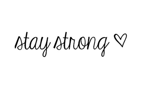 stay strong tattoo quotes tumblr stay strong image 1176665 by korshun on favim com