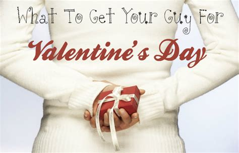 what to get guys for valentines day what to get your for valentine s day chelsea crockett