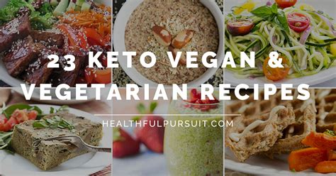 vegan ketogenic diet top 100 low carb plant based recipes for keto vegans books 23 keto vegan and vegetarian recipes healthful pursuit