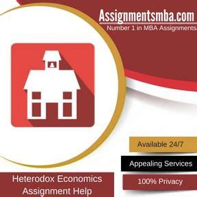 Mba Assignment Help by Heterodox Economics Mba Assignment Help Business