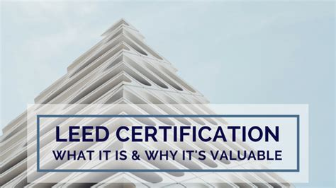 what is a leed certification what is leed certification and why is it valuable
