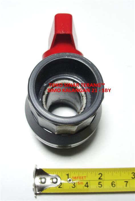 Stop Kran 4 Inch jual valve pvc onda 3 4 quot stop kran plastik polos 3 4