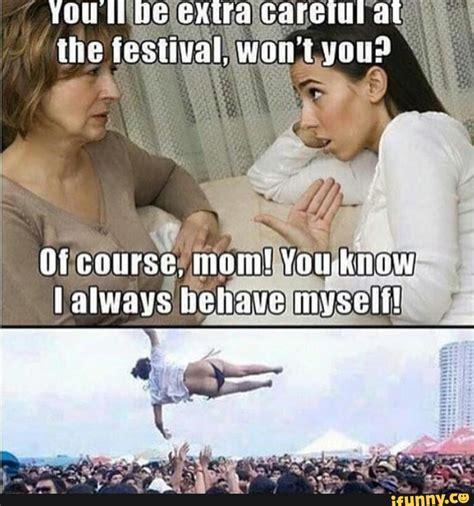festival meme 18 hilariously relatable festival memes festival sherpa