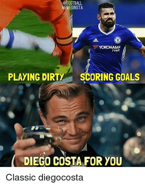 Diego Costa Meme - memesinsta yokohama playing dirty scoring goals diego