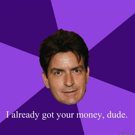Adonis Meme - i already got your money dude adonis dna clean sheen