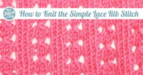 how to rib stitch knit how to knit the simple lace rib stitch points de tricot