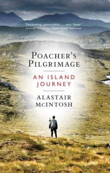 poachers pilgrimage an island 1780273614 poacher s pilgrimage an island journey alastair mcintosh 9781780274683 hive co uk