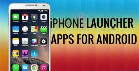 iphone launcher for android top 5 best iphone launchers for android 2017