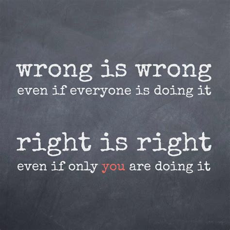 what is right for me right and wrong quotes quotesgram