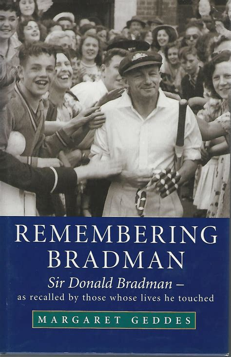 remembering whose i am books remembering bradman sir donald bradman as recalled by