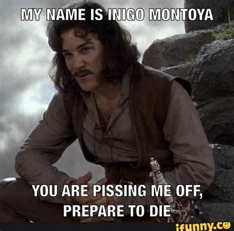 Inigo Montoya Meme - montoya ifunny