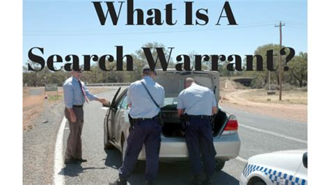 Do You Need A Warrant To Search A Car What Is A Warrant Bradley Corbett