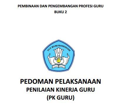 format buku pembinaan guru dan tas buku 2 pedoman pelaksanaan penilaian kinerja guru pk guru