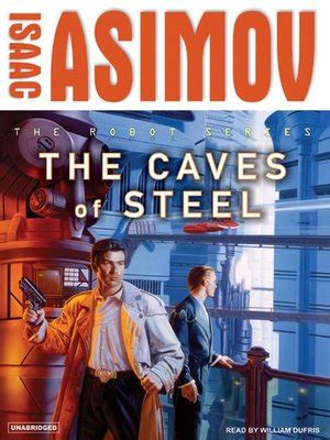 0008277761 the caves of steel the caves of steel by isaac asimov 183 overdrive rakuten