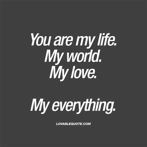 Are You My quote for him or you are my my world my