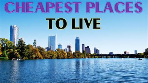 where is the cheapest place to live 10 cheapest places to live in the us youtube