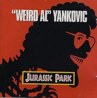 weird al yankovic jurassic park original song file jurassic park weird al yankovic single cover art