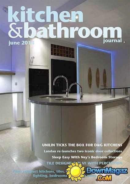 kitchen design journal kitchen bathroom journal june 2014 187 download pdf