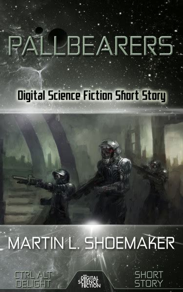 shoemaker martin books pallbearers digital science fiction story ctrl alt