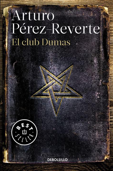 libro el club dumas el club dumas prez reverte arturo libro en papel 9788490628348