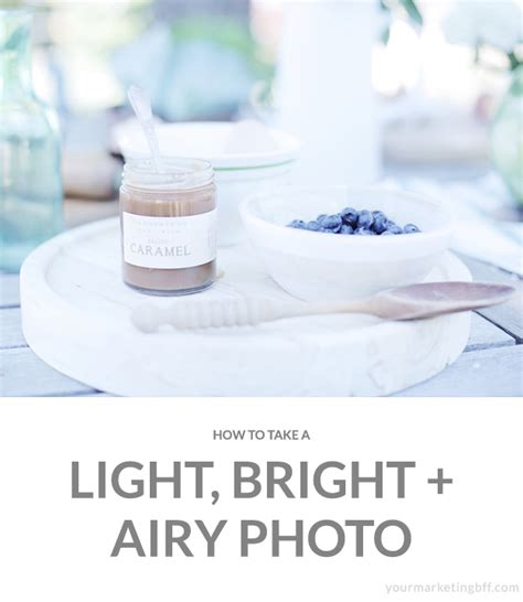 light and airy photo editing how to take a light bright and airy photo