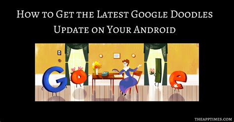 doodle new update walkthrough how to get doodles update on android theapptimes