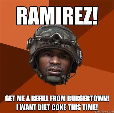 Diet Coke Meme - ramirez get me a refill from burgertown i want diet coke