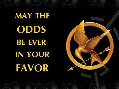 May The Odds Be Ever In Your Favor Meme - may the odds be ever in your favor the hunger games