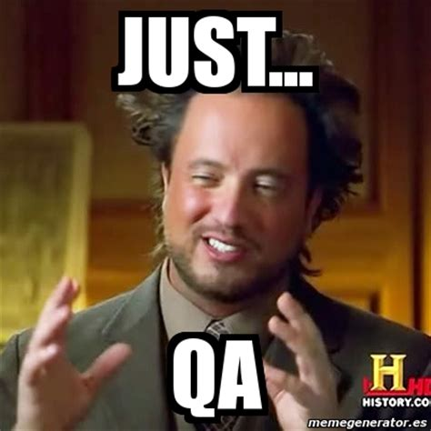 Qa Memes - meme ancient aliens just qa 3858666