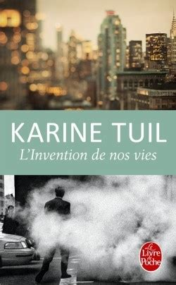 Karine Tuil Biographie by L Invention De Nos Vies By Karine Tuil In Poche