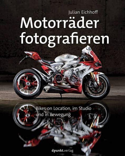 Motorradfahren Lernen Buch by Die Besten 25 Motorrad Fotografie Ideen Auf Pinterest