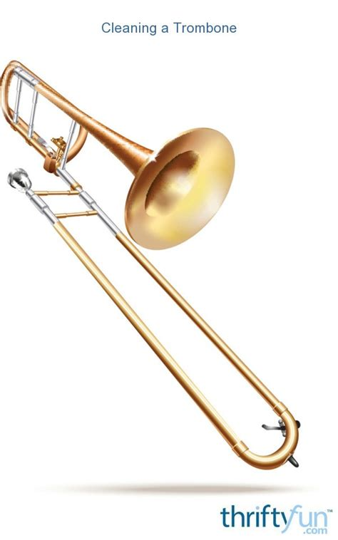 cleaning  trombone thriftyfun