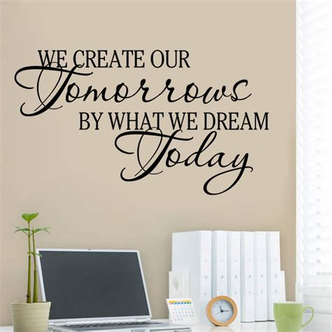 inspirational wall murals inspirational quotes we creative our tomorrows by we today vinyl wall sticker decals home